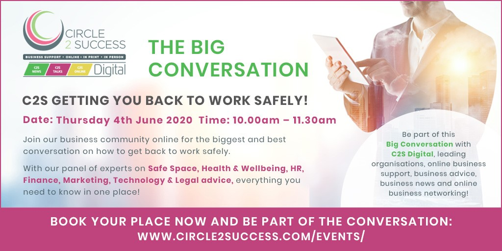 C2S The Big Conversation – Getting Back To Work Safely